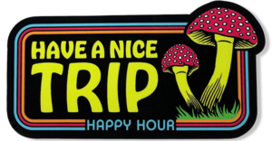 HAPPY HOUR HAVE A NICE TRIP DECAL BLACK