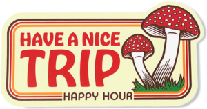 HAPPY HOUR HAVE A NICE TRIP DECAL NATURAL